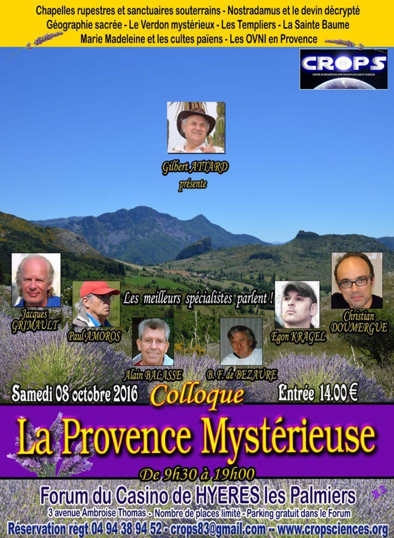 La Provence mystérieuse ( Plusieurs intervenants seront présents :  Jacques Grimault, Alain Balasse, Christian Doumergue, Bernard Falque de Bezaure, Paul    Amoros, Egon Kragel et Gilbert Attard.)
