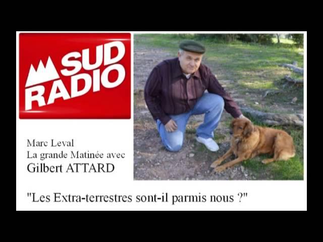 Gilbert Attard : Les Extraterrestres sont-ils parmis nous ? Emission Sud Radio